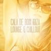 Couverture de l'album Cala de Boix Ibiza - Lounge & Chillout