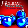 Couverture de l'album Holiday Dance Party - The Christmas Remixes
