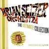Cover of the album The Brian Setzer Orchestra: The Ultimate Collection (Live)