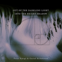 Cover of the track Out of the Darkling Light, Into the Bright Shadow