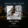 Cover of the album Thangz Are Crazy (feat. Z-Ro) - Single