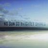 Cover of the album No Sun So Brightly Shines