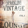 Cover of the album Sparkling Vintage Lounge, Vol. 1 (Flavoured With Balearic Chill Out Beats)