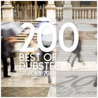 Cover of the track 200 Best of Dubstep Tracks 2014