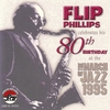 Couverture de l'album Flip Phillips Celebrates His 80th Birthday (Live)