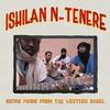 Couverture de l'album Ishilan n-Tenere - Guitar Music from the Western Sahel
