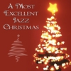 Cover of the album A Most Excellent Jazz Christmas