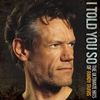 Couverture de l'album I Told You So: The Ultimate Hits of Randy Travis
