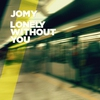 Cover of the album Lonely Without You - Single
