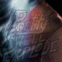 Couverture du titre Pretty Swell Explode