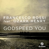 Cover of the album Godspeed You (feat. Ozark Henry)