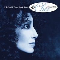 Cover of the track If I Could Turn Back Time: Cher's Greatest Hits