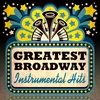 Cover of the album Greatest Broadway Instrumental Hits