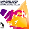 Couverture du titre Summer in Our Hearts (feat. Tommy Clint) [Stereo Faces & Dirty Might Remix]
