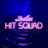 Cover of the album Ladies Hit Squad (feat. D Double E & ASAP Nast) - Single