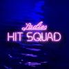 Cover of the album Ladies Hit Squad (feat. D Double E & ASAP Nast) - Single