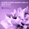 Couverture de l'album Built to Last (Ferry Tayle Remix) [Re:Locate vs. Robert Nickson vs. Carol Lee] - Single