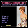 Couverture de l'album Teresa Brewer's Greatest Hits in Stereo / Don't Mess with Tess