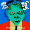 Couverture du titre Heads Will Roll (A-Trak Remix)