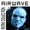 Cover of the album Airwave - Remix Collection
