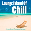 Cover of the album Lounge Island of Chill, Vol. 1 - Finest Beach Relaxation Paradise