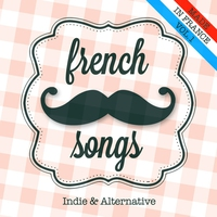 Cover of the track French Songs, Vol. 1 (Indie and Alternative)