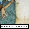 Cover of the album Dirty Frigs - EP