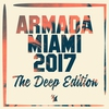 Couverture de l'album Armada Miami 2017 (The Deep Edition)