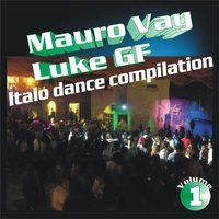 Cover of the track Mauro Vay & Luke Gf Italo Dance Compilation, Vol. 1 (The Best of Italo Dance Hits 2003-2013)