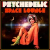 Couverture de l'album Psychedelic Space Lounge
