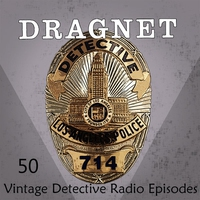 Cover of the track Dragnet: 50 Vintage Detective Radio Episodes