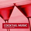 Couverture de l'album Cocktail Music, Vol. 1 (Best of Relaxing and Seductive Cocktail Lounge Classics)