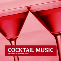 Cover of the track Cocktail Music, Vol. 1 (Best of Relaxing and Seductive Cocktail Lounge Classics)