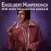Cover of the album Engelbert Humperdinck: 16 Most Requested Songs