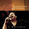 Cover of the album Twinkie Clark & Friends... Live In Charlotte