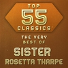 Couverture de l'album Top 55 Classics - The Very Best of Sister Rosetta Tharpe
