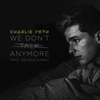 Cover of the track We don't talk anymore
