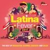 Cover of the album Latina Fever 2017 : The Best of Reggaeton, Kizomba, Bachata and Salsa