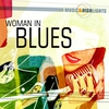 Cover of the album Music & Highlights: Woman in Blues