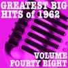 Couverture de l'album Greatest Big Hits of 1962, Vol. 48