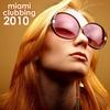 Cover of the album Miami Clubbing 2010