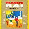 Couverture de l'album Planète raï: Le meilleur du raï