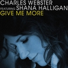 Couverture de l'album Give Me More (Remixes) [feat. Shana Halligan]