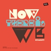 Cover of the album Now There Is We feat. Paul Randolph (Remixes)
