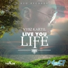 Cover of the album Live You Life - Single