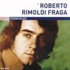 Cover of the album Los Esenciales: Roberto Rimoldi Fraga