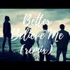 Couverture de l'album Better Believe Me (remix) - Single