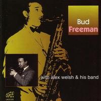 Couverture du titre Bud Freeman With Alex Welsh & His Band