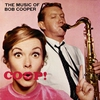 Couverture de l'album Coop! The Music of Bob Cooper (Bonus Track Version)