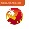 Couverture de l'album Ibiza Chilled Classics : Classic Balearic Lounge (Deluxe Digital Version)